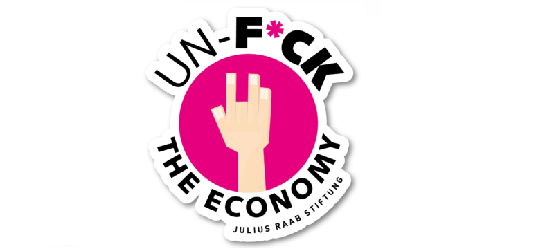 KICK-OFF: UN-F*CK THE ECONOMY