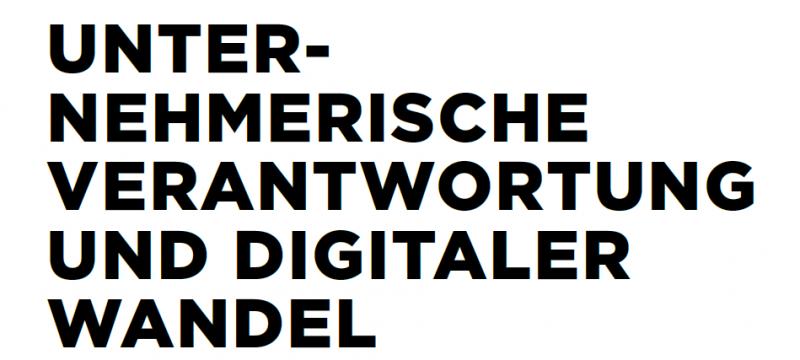 Working Paper:Unternehmerische Verantwortung und Digitaler Wandel