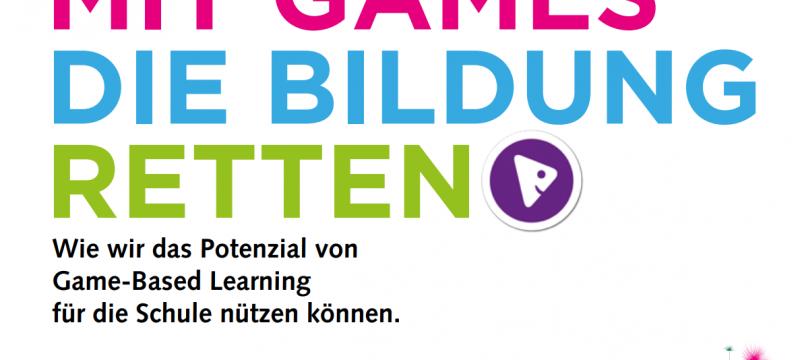 Working Paper: Mit Games die Bildung retten
