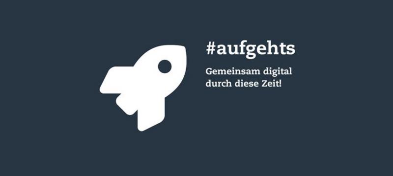 #aufgehts – Gemeinsam digital durch diese Zeit!