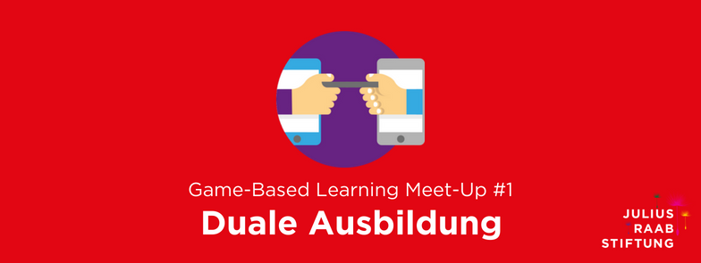 Game-Based Learning Meet-Up #1: Duale Ausbildung