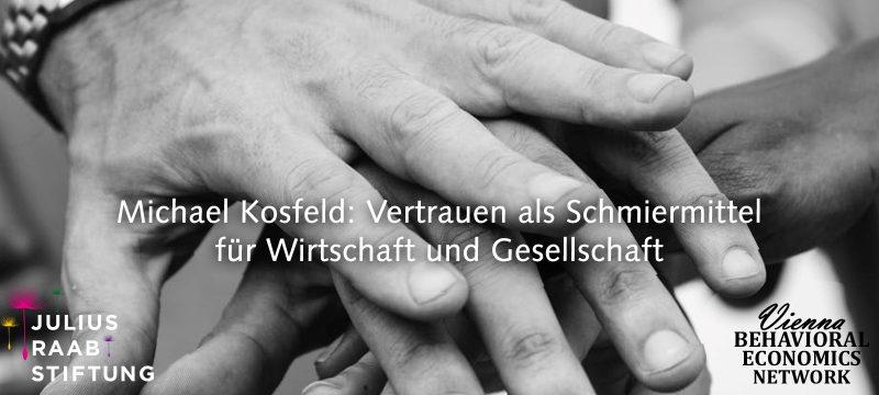 Michael Kosfeld: Vertrauen als Schmiermittel für Wirtschaft und Gesellschaft