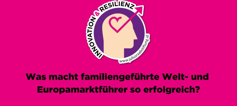 Innovation & Resilienz – Was macht familiengeführte Welt- und Europamarktführer so erfolgreich?
