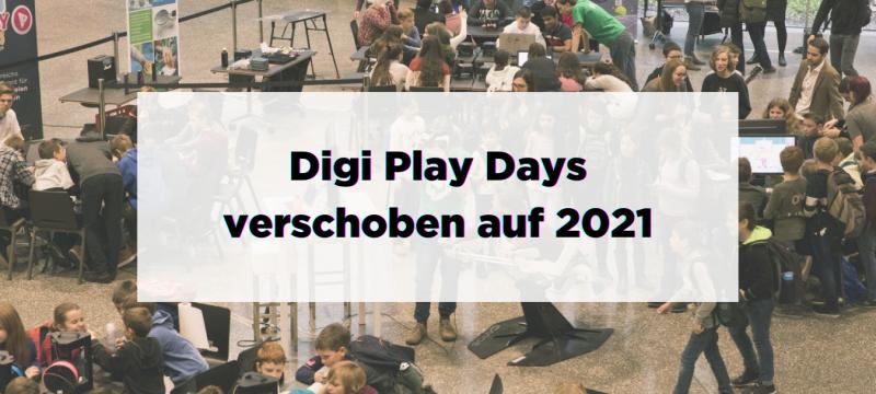 Digi Play Days – verschoben auf 2021