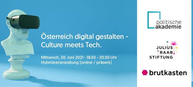 Österreich digital gestalten – Culture meets Tech | 30. Juni | 18:30-20:30